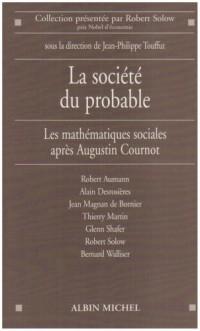 La société du probable : Les mathématiques sociales après Augustin Cournot