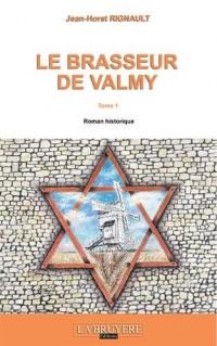 Le brasseur de Valmy : Tome 1