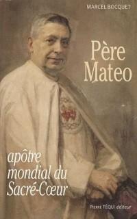 Père Matéo, L'apôtre mondial du Sacré-Coeur