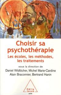 Choisir sa psychothérapie : Les écoles, les méthodes, les traitements