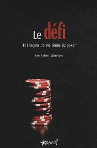 Le défi : 101 leçons de vie tirées du poker
