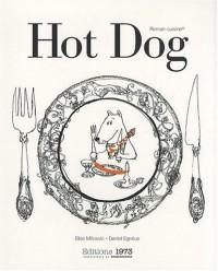 Hot Dog Ou Comment Cuisiner les Animaux de Tout Poele avec des Illustrations de Daniel Egneus