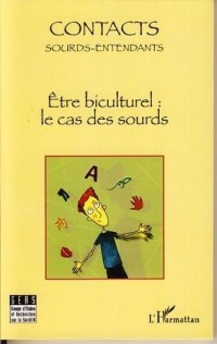 Contacts Sourds-Entendants, N°2 : Etre biculturel: la cas des sourds