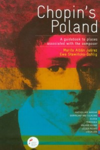 Chopin's Poland A guidebook to places associated with the composer