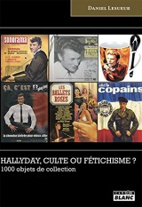 Hallyday, culte ou fétichisme ? 1000 objets de collection