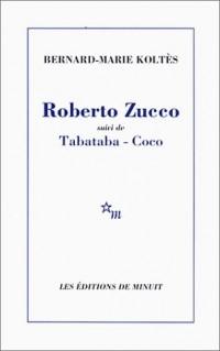 Roberto Zucco : Suivi de Tabataba, Coco et Un hangar, à l'ouest (notes)