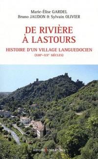 De Riviere a Lastours, Histoire d'un Village Languedoc.