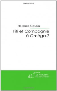Fifi et Compagnie a Omega-Z