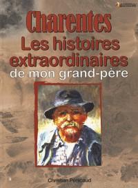 Charentes, histoires extraordinaires de mon grand-père