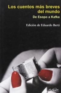 Los cuentos más breves del mundo: De Esopo a Kafka