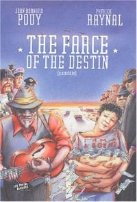 The farce of the destin