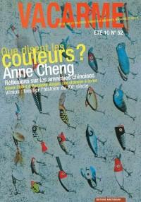 Vacarme, N° 52, Eté 2010 : Que disent les couleurs ? : Anne Cheng