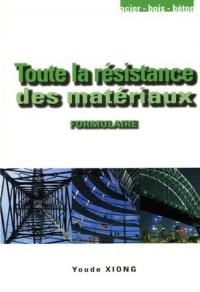 Résistance des matériaux : Formulaire pratique, Méthodes de calcul, exemples