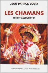 Les chamans hier et aujourd'hui : Mieux connaître le chamanisme