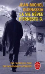 La vie rêvée d'Ernesto G. [Poche]
