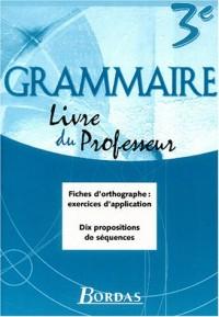 Grammaire 3e : Livre du professeur