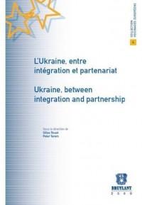 L'Ukraine, entre intégration et partenariat