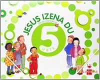 Jesus izena du 5 urte