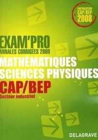 Mathématiques sciences physiques CAP/BEP secteur industriel : Annales corrigées