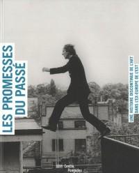 Les promesses du passé : Une histoire discontinue de l'art dans l'ex-Europe de l'Est