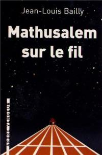 Mathusalem sur le fil