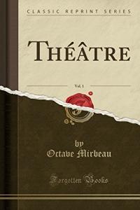 Théâtre, Vol. 1 (Classic Reprint)