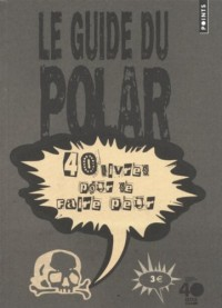 Guide du polar. 40 livres pour se faire peur