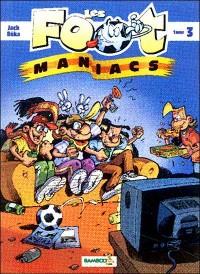 Les Foots Maniacs T03 + Quizz