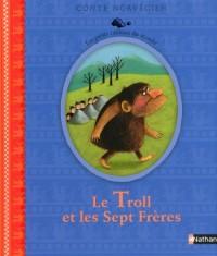 Le Troll et les Sept Frères : Conte norvégien