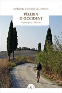 Pèlerin d'Occident : A pied jusqu'à Rome