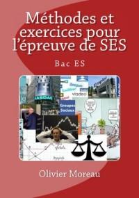 Méthodes et exercices pour l'épreuve de SES: Bac ES