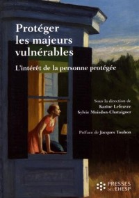 Protéger les majeurs vulnérables : Volume 2, L'intérêt de la personne protégée