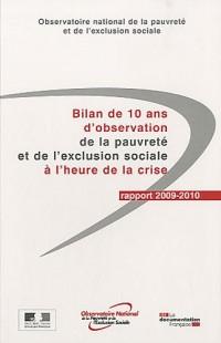 Bilan de 10 ans d'observation de la pauvreté et de l'exclusion sociale à l'heure de la crise : Rapport 2009-2010