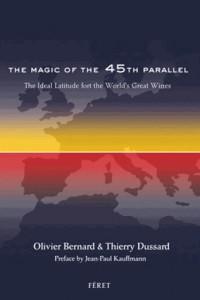 La magie du 45e parallèle, latitude des grands vins du monde : Edition en Anglais