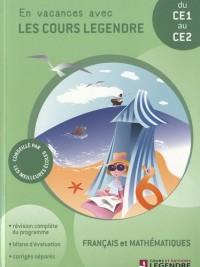 Français et mathématiques du CE1 au CE2 : En vacances avec les cours Legendre