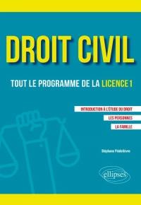 Droit civil. Tout le programme de la L1. Introduction à l'étude du droit, Les personnes, La famille