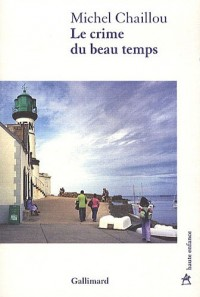 Le crime du beau temps