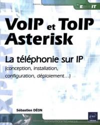 VoIP et ToIP, Asterisk - la téléphonie sur IP (Conception, installation, configuration, déploiement)