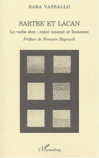 Sartre et Lacan : Le verbe être : entre concept et fantasme