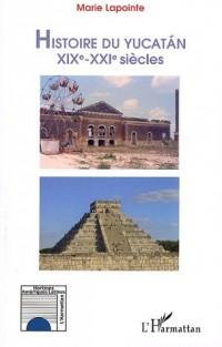 Histoire du Yucatan XIXe-XXIe siècles