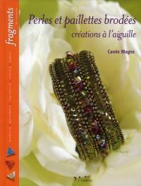 Perles et Paillettes Brodees - Creations a l'Aiguille
