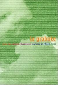 La grabote. Guide des auteurs illustrateurs jeunesse en Rhône-Alpes