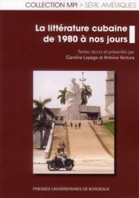 Litterature Cubaine de 1980 a Nos Jours
