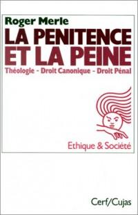 La Pénitence et la Peine: Théologie, droit canonique, droit pénal