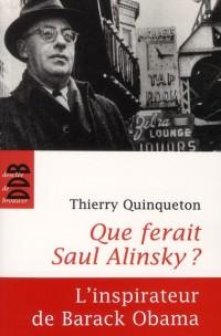 Que Ferais Saul Alinsky, l'Inspirateur d'Obama