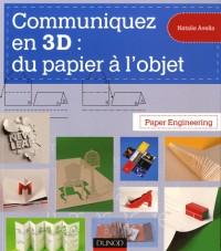 Communiquez en 3D : du papier à l'objet