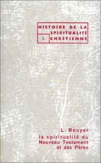Histoire de la spiritualité chrétienne, tome 1: La Spiritualité du Nouveau Testament et des Pères