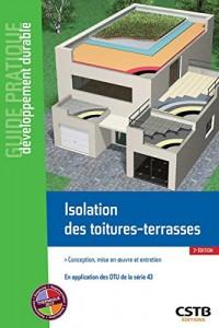 Isolation des toitures-terrasses: Conception, mise en oeuvre et entretien - En application des DTU de la série 43
