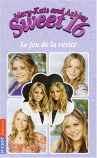 Mary-Kate and Ashley Sweet 16, Tome 7 : Le jeu de la vérité