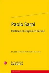 Paolo Sarpi : Politique et religion en Europe